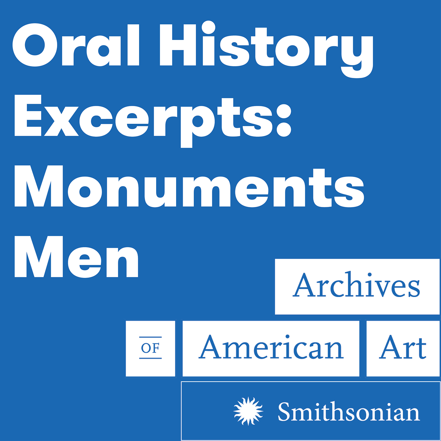 Oral History Interview Excerpts: Monuments Men