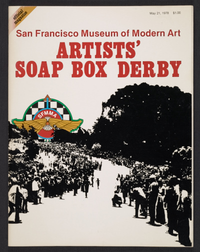 Official magazine of the San Francisco Museum of Modern Art artists soap box derby