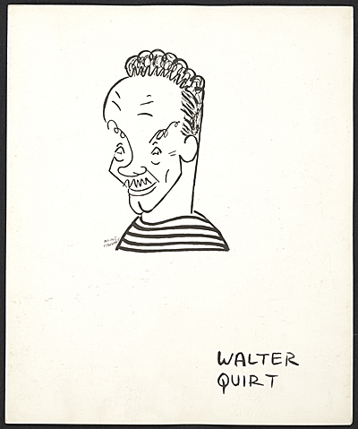 [Reproduction of a caricature of Walter Quirt by Aline Fruhauf]