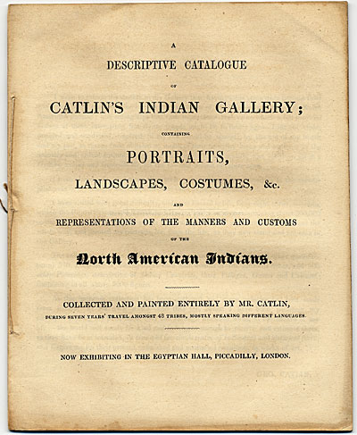 [A Descriptive Catalogue of Catlin's Indian Gallery]