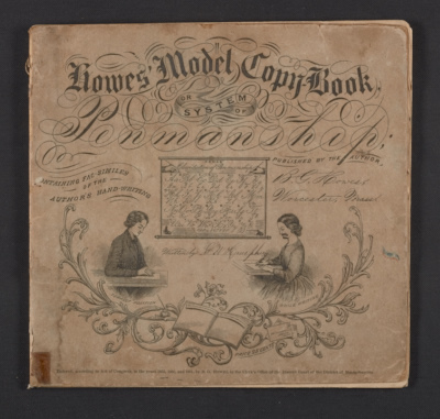 Howes model copy-book, or system of penmanship, containing fac-similes of the authors hand-writing