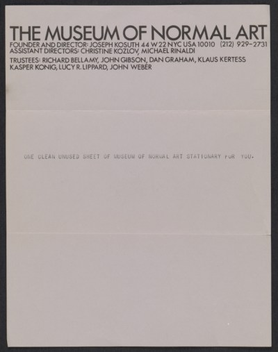 [Sheet of Museum of Normal Art stationery sent from Joseph Kosuth to Lucy Lippard and John Chandler]
