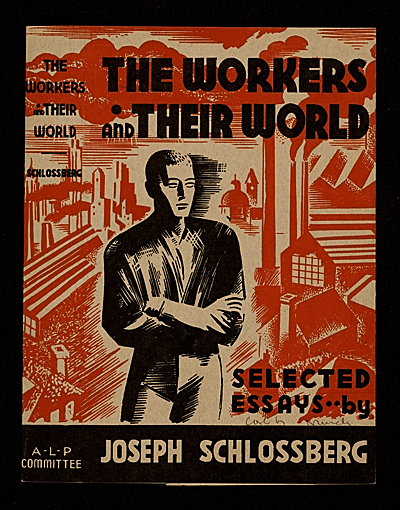 [Book jacket to The workers and their world by Joseph Schlossberg]