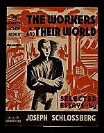 Book jacket to The workers and their world by Joseph Schlossberg