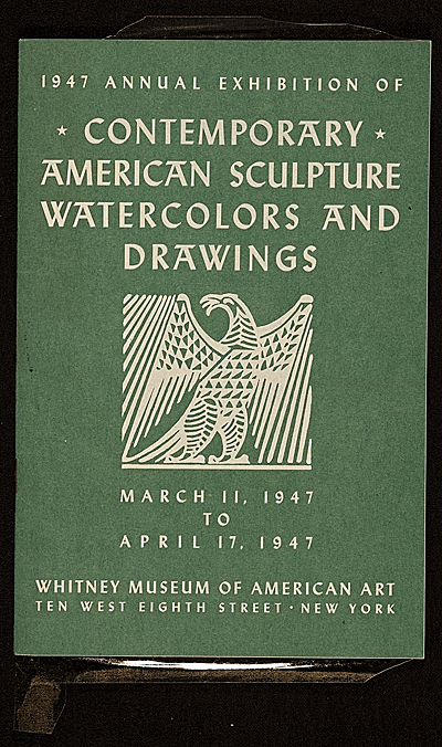 1947 Annual Exhibition of Contemporary American Sculpture, Watercolors, and Drawings