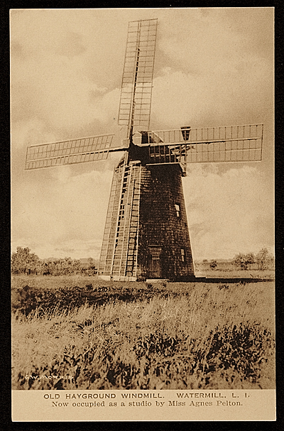 [Old Hayground Windmill.  Watermill L.I.  Now occupied as a studio of Miss Agnes Pelton]