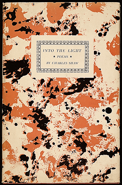 Into the light: poems, by Charles Shaw