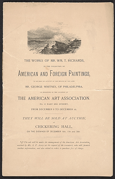 [The works of Mr. Wm. T. Richards in the collection of ... paintings to be sold on account of the estate of the late Mr. George Whitney]
