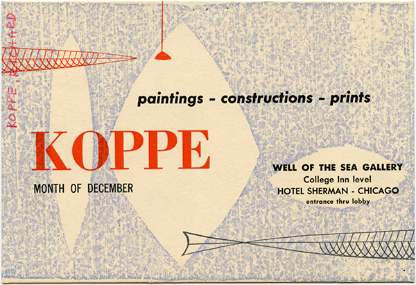 Printed announcement for Richard Koppe exhibition, Well of the Sea Restaurant, Sherman Hotel, Chicago, early 1950s. Institute of Design Records, 1937-1955, University Archives & Special Collections, Galvin Library, Illinois Institute of Technology Archives