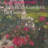 "Book cover of ""Impressionism: American Gardens on Canvas"" by Linda Ferber"