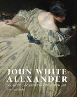 "Book cover of ""John White Alexander: An American Artist in the Gilded Age"" by Mary Anne Goley"