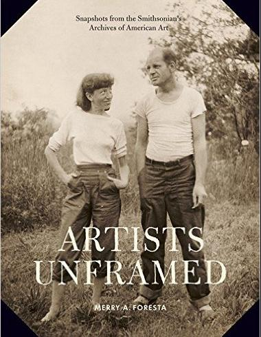 Book cover of 'Artists Unframed: Snapshots from the Smithsonian's Archives of American Art'