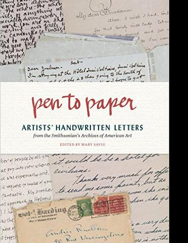 Cover of Pen to Paper: Artists' Handwritten Letters from the Smithsonian's Archives of American Art